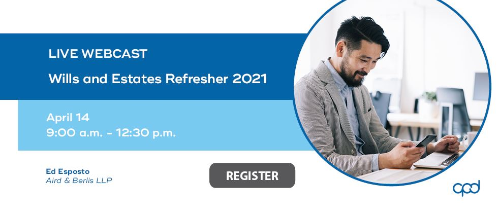 Wills and Estates Refresher 2021